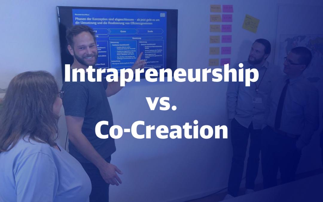 Intrapreneurship vs Co-Creation