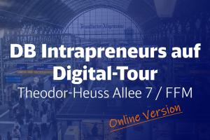 DB Intrapreneurs auf Digital-Tour - Theodor-Heuss-Allee